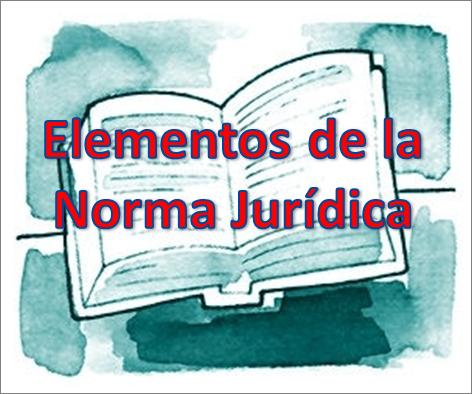 Elementos De La Norma Jurídica Temas De Derecho